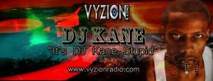 """""""DJ-Kane-Vyzion-Radio"""""""