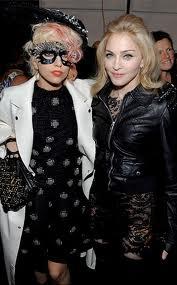 """Lady Gaga and Madonna"""