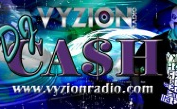DJ Cash Joins Vyzion Radio Elite Team