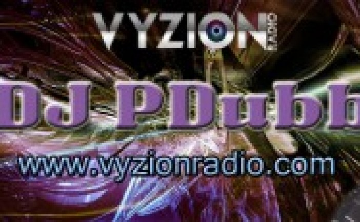 DJ  Pdub Joins Vyzion Radio DJ Elite Team
