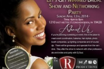 "Philadelphia Let's Get Married"" Bridal Show and Networking Party"